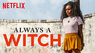 Always a Witch (2018) on Netflix in Finland